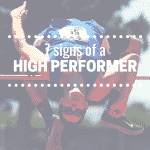 7 Signs of a High Performer
