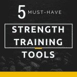 5 Must-Have Strength Training Tools for under $100
