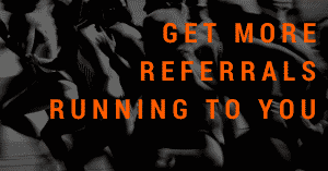 Get More Referrals RUnning To you
