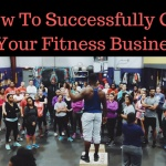 How To Successfully Grow Your Fitness Business