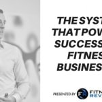 A Simple System For Fitness Business Success
