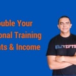 How to Double Your Personal Training Income in 6 Months