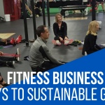 Keys To Sustainable Fitness Business Growth