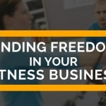 How To Create A Less Stressful Personal Training Business