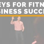 5 Keys For Fitness Business Success