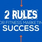 How to Improve Your Fitness Marketing With Two Simple Rules