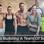 Building A Fitness Business Team: 3 Things Your Team Needs From A Leader