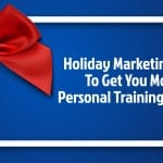 Holiday Marketing Tips For Personal Trainers