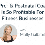 Why Pre- & Postnatal Coaching Is So Profitable For Fitness Businesses