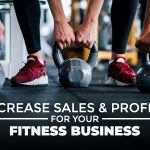 How To Master Your Fitness Business Growth: Increase Sales & Profits With Strategy