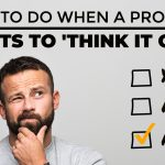 "How To Overcome Sales Objections: ""Let Me Think About It"""