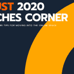 August Coaches Corner: Moving Into The Online Space
