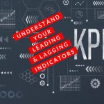 Leading and Lagging Indicators Help Your Business Grow
