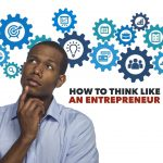 How to Think Like An Entrepreneur (And Why)